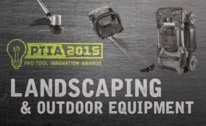 2015 Pro Tool Innovation Awards: Landscaping and OPE