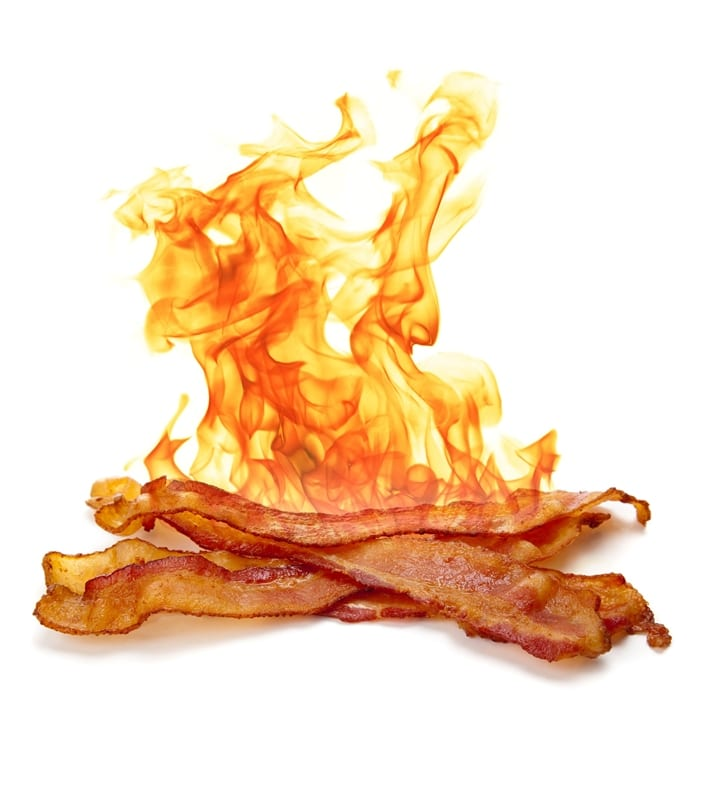 Bacon, fire...Need we say more?